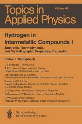 Hydrogen in Intermetallic Compounds I: Electronic, Thermodynamic, and Crystallographic Properties, Preparation - Topics in Applied Physics 63 (Paperback)