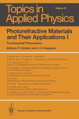 Photorefractive Materials and Their Applications I: Fundamental Phenomena - Topics in Applied Physics 61 (Paperback)