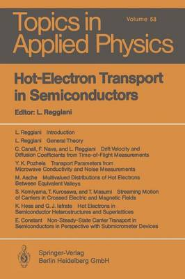 Hot-Electron Transport in Semiconductors - Topics in Applied Physics 58 (Paperback)