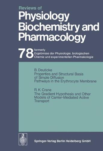 Reviews of Physiology, Biochemistry and Pharmacology: Ergebnisse der Physiologie, biologischen Chemie und experimentellen Pharmakologie - Reviews of Physiology, Biochemistry and Pharmacology 78 (Paperback)