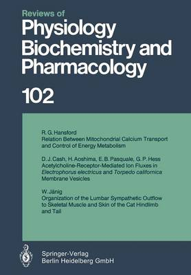 Reviews of Physiology, Biochemistry and Pharmacology - Reviews of Physiology, Biochemistry and Pharmacology 102 (Paperback)