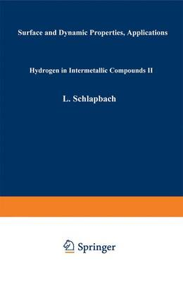 Hydrogen in Intermetallic Compounds II: Surface and Dynamic Properties, Applications - Topics in Applied Physics 67 (Paperback)