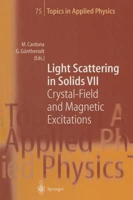 Light Scattering in Solids VII: Crystal-Field and Magnetic Excitations - Topics in Applied Physics 75 (Paperback)