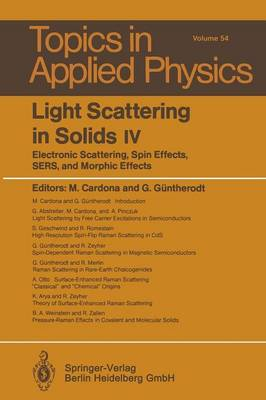 Light Scattering in Solids IV: Electronic Scattering, Spin Effects, SERS, and Morphic Effects - Topics in Applied Physics 54 (Paperback)