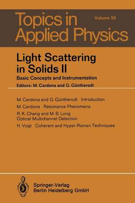 Light Scattering in Solids II: Basic Concepts and Instrumentation - Topics in Applied Physics 50 (Paperback)