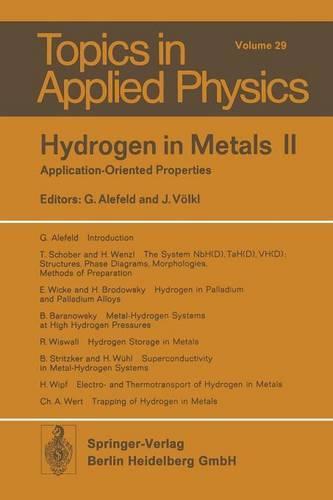 Hydrogen in Metals II: Application-Oriented Properties - Topics in Applied Physics 29 (Paperback)