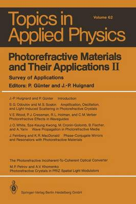 Photorefractive Materials and Their Applications II: Survey of Applications - Topics in Applied Physics 62 (Paperback)