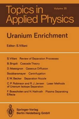 Uranium Enrichment - Topics in Applied Physics 35 (Paperback)