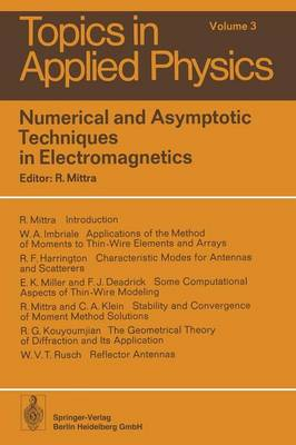 Numerical and Asymptotic Techniques in Electromagnetics - Topics in Applied Physics 3 (Paperback)