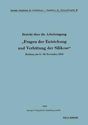 """Bericht ber Die Arbeitstagung """"fragen Der Entstehung Und Verh tung Der Silikose"""": Bochum, Am 8.-10. November 1934 - Schriften Aus Dem Gesamtgebiet der Gewerbehygiene (Paperback)"""