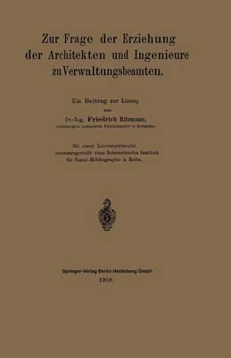 Zur Frage Der Erziehung Der Architekten Und Ingenieure Zu Verwaltungsbeamten: Ein Beitrag Zur L sung (Paperback)