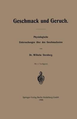 Geschmack Und Geruch: Physiologische Untersuchungen  ber Den Geschmackssinn (Paperback)