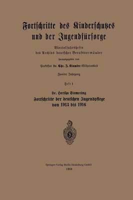 Fortschritte Des Kinderschutzes Und Der Jugendf rsorge: Vierteljahrshefte Des Archivs Deutscher Berufsvorm nder (Paperback)