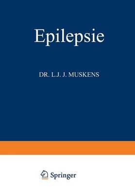 Epilepsie: Vergleichende Pathogenese Erscheinungen - Behandlung - Monographien Aus Dem Gesamtgebiete der Neurologie Und Psychi (Paperback)