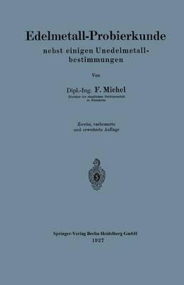 Edelmetall-Probierkunde Nebst Einigen Unedelmetallbestimmungen (Paperback)