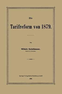 Die Tarifreform Von 1879 (Paperback)
