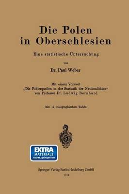 Die Polen in Oberschlesien: Eine Statistische Untersuchung (Paperback)