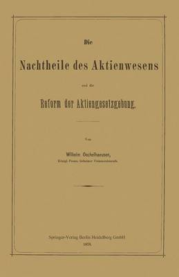 Die Nachtheile Des Aktienwesens Und Die Reform Der Aktiengesetzgebung (Paperback)