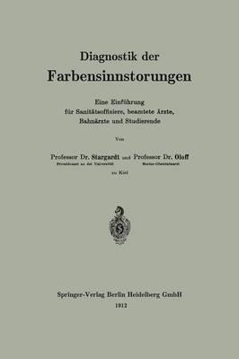 Diagnostik Der Farbensinnst rungen: Eine Einf hrung F r Sanit tsoffiziere, Beamtete  rzte, Bahn rzte Und Studierende (Paperback)