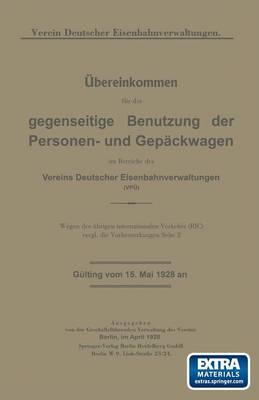 bereinkommen F r Die Gegenseitige Benutzung Der Personen- Und Gep ckwagen Im Bereiche Des Vereins Deutscher Eisenbahnverwaltungen (Vp ) (Paperback)