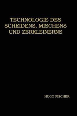 Technologie Des Scheidens, Mischens Und Zerkleinerns (Paperback)