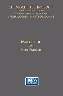 Margarine - Chemische Technologie in Einzeldarstellungen