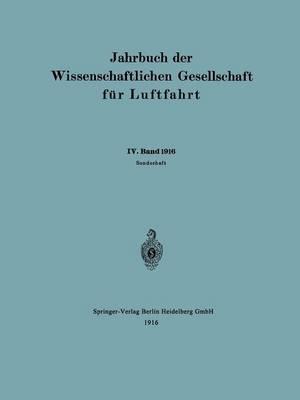 Jahrbuch Der Wissenschaftlichen Gesellschaft F r Luftfahrt: IV. Band 1916 (Paperback)