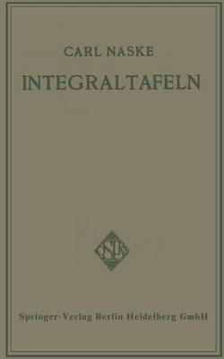 Integraltafeln: F r Ingenieure Und Verwandte Berufe Sowie F r Studierende Technischer Hoch- Und Fachschulen (Paperback)