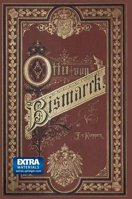 F rst Bismarck Der Deutsche Reichskanzler: Ein Zeit- Und Lebensbild F r Das Deutsche Yolk (Paperback)