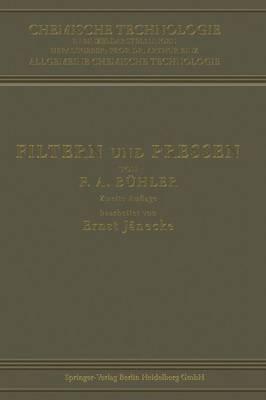 Filtern Und Pressen Zum Trennen Von Fl ssigkeiten Und Festen Stoffen - Chemische Technologie in Einzeldarstellungen (Paperback)