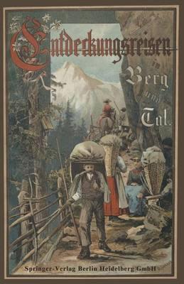 Entdeckungsreisen in Berg Und Tal (Paperback)