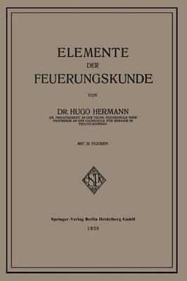 Elemente Der Feuerungskunde (Paperback)