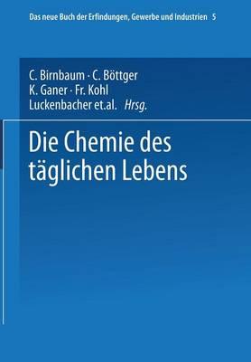 Die Chemie Des T glichen Lebens - Buch der Erfindungen, Gewerbe Und Industrien 5 (Paperback)