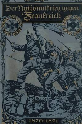 Der Nationalkrieg Gegen Frankreich 1870-1871 (Paperback)