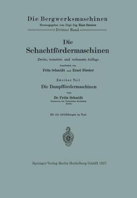 Die Schachtf rdermaschinen: Die Dampff rdermaschinen - Die Bergwerksmaschinen (Paperback)