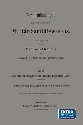 Die Hagenauer Ruhrepidemie Des Sommers 1908 - Veroffentlichungen Aus Dem Gebiete Des Militar-Sanitatswesen