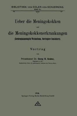 Ueber Die Meningokokken Und Die Meningokokkenerkrankungen: Zerebrospinalmeningitis Weichselbaum,  bertragbare Genickstarre (Paperback)