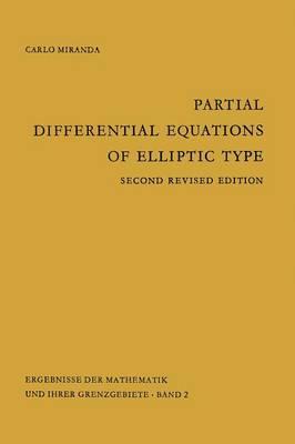 Partial Differential Equations of Elliptic Type - Ergebnisse der Mathematik Und Ihrer Grenzgebiete 2 (Paperback)