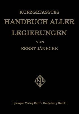 Kurzgefasstes Handbuch Aller Legierungen (Paperback)