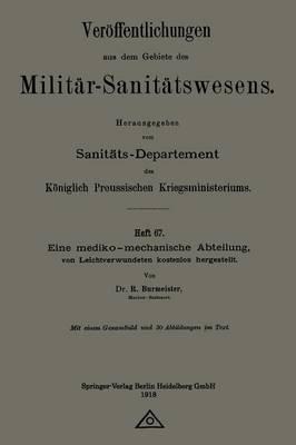 Eine Mediko-Mechanische Abteilung, Von Leichtverwundeten Kostenlos Hergestellt - Veroffentlichungen Aus Dem Gebiete Des Militar-Sanitatswesen (Paperback)