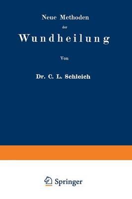 Neue Methoden Der Wundheilung: Ihre Bedingungen Und Vereinfachung F r Die Praxis (Paperback)