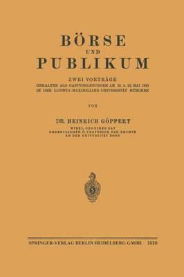 B rse Und Publikum: Zwei Vortr ge Gehalten ALS Gastvorlesungen Am 22. U. 23. Mai 1930 in Der Ludwig-Maximilians-Universit t M nchen (Paperback)