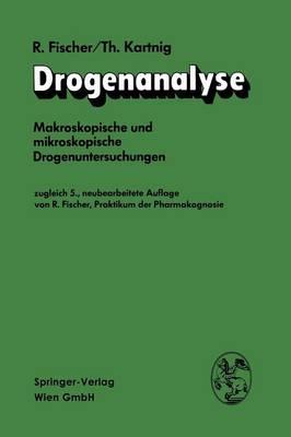 Drogenanalyse: Makroskopische Und Mikroskopische Drogenuntersuchungen (Paperback)