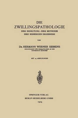 Die Zwillingspathologie: Ihre Bedeutung - Ihre Methodik - Ihre Bisherigen Ergebnisse (Paperback)