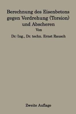 Berechnung Des Eisenbetons Gegen Verdrehung (Torsion) Und Abscheren (Paperback)