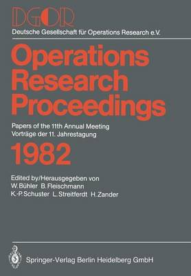 Operations Research Proceedings 1982 - Operations Research Proceedings (Paperback)
