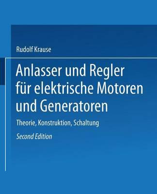 Anlasser Und Regler F r Elektrische Motoren Und Generatoren: Theorie, Konstruktion, Schaltung (Paperback)