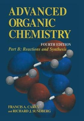 Part B: Reactions and Synthesis - Advanced Organic Chemistry Pt. B (Paperback)