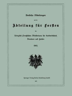 Amtliche Mitteilungen Aus Der Abteilung Fur Forsten Des Koniglich Preuischen Ministeriums Fur Landwirtschaft, Domanen Und Forsten (Paperback)