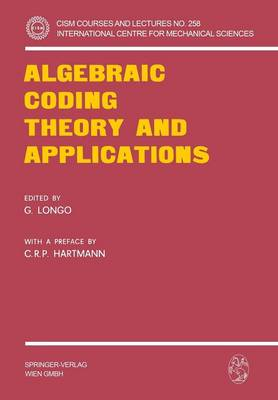 Algebraic Coding Theory and Applications - CISM International Centre for Mechanical Sciences (Paperback)